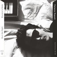 TIZIANO POPOLI / BURN THE NIGHT / BRUCIARE LA NOTTE : ORIGINAL RECORDINGS 1983 - 1989 (CD)