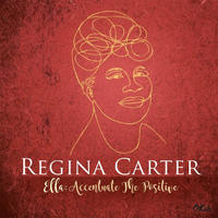 REGINA CARTER / Ella: Accentuate the Positive(2LP)180g