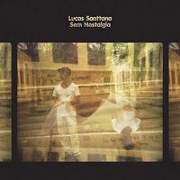 LUCAS SANTTANA / SEM NOSTALGIA (LP)