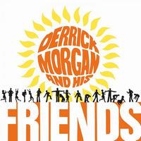 DERRICK MORGAN / DERRICK MORGAN & HIS FRIENDS (LP)