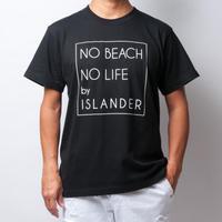 ISLANDER/アイランダー 『 NO BEACH NO LIFE 』 Tシャツ/ブラック