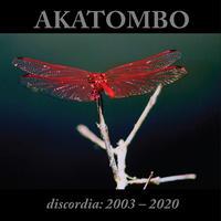 AKATOMBO 'Discordia: 2003-2020'