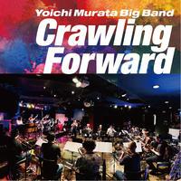 村田陽一BigBand 「Crawling Foward」CD