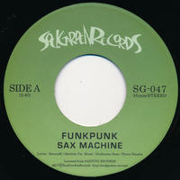 "[SG-047] SAX MACHINE - FUNKPUNK /  VIBES WITH US (7"" Vinyl)"
