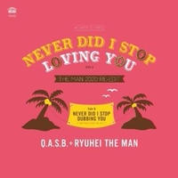 "[AHS-016]Q.A.S.B.+RYUHEI THE MAN - NEVER DID I STOP LOVING YOU (THE MAN 2020 RE-EDIT) (7"")"