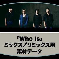 「Who Is」ミックス/リミックス用素材データ