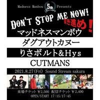 【8/27(Fri)】-来場者チケット-  マッドネスマンボウ 5th Anniversary「Don't stop me now!突き進め!」