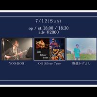 【7/12(Sun)】 -来場者先行チケット- YOO-KOO / Old Silver Tone / 堀越かずよし