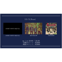 【11/1(Sun)】-来場者チケット-  JANKY SON'S SQUALL / ARTYBLOW / GEEZERS