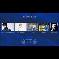 【12/29(Tue)】-来場者チケット- THE NATURALKILLERS / Yuya Takahashi / もりきこ / 勝又啓太 / 赤松クニユキ