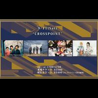 """【9/11(Sat)】-来場者チケット-  """"CROSSPOINT"""""""