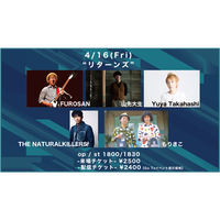 【Go Toイベント対象】【4/16(Fri)】-配信チケット- FUROSAN / 山先大生 / Yuya Takahashi / THE NATURALKILLERS / もりきこ