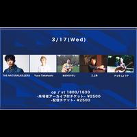 【3/17(Wed)】-来場者アーカイブ付チケット-  Yuya Takahashi / THE NATURALKILLERS / 三上隼 / チョモ La ラテ / ぬまのかずし