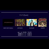【11/1(Sun)】-来場者チケット-  JANKY SON'S SQUALL / ARTYBLOW / GEEZERS / Ryo Kaneki