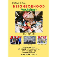 【11/26(Thu)】-来場者チケット-*9/24振替公演  CUTMANS pre.『NEIGHBORHOOD Ver.Reboot』