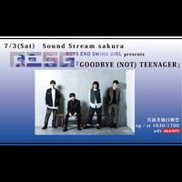【7/3(Sat)】-来場者チケット-  BOYS END SWING GIRL presents『GOODBYE (NOT) TEENAGER』