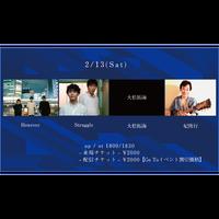 【2/13(Sat)】-来場者チケット- However / Struggle / 大松拓海 / 妃俊行