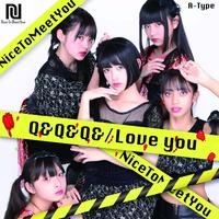 NiceToMeetYou 「Q&Q&Q&/Love you A-TYPE」 CD