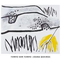 Joana Queiroz / TEMPO SEM TEMPO