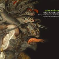 Rafael Martini Sextet  Venezuela Symphonic Orchestra / suíte onírica