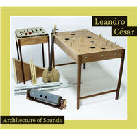Leandro César /  Architecture of Sounds