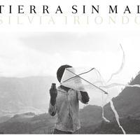 Silvia Iriondo  / TIERRA SIN MAL