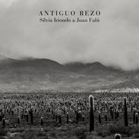 Silvia Iriondo & Juan Falú / ANTIGUO REZO