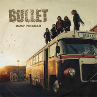 "BULLET ""Dust To Gold"" (Japan Edition +obi)"