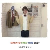 MASATO FREE TIME BEST / オガワマサト