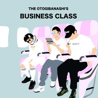 "THE OTOGIBANASHI'S ""BUSINESS CLASS"""