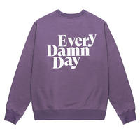 Every Damn Day Crewneck L/S Sweat [ Purple ]