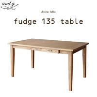 nora.ノラ fudge(ファッジ) ダイニングテーブル テーブル 幅135cm and g アンジー 関家具