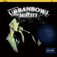 """""""URBANBOWL MIXCITY"""" EP"""