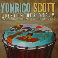 "CD : ""Quest Of The Big Drum"" (2014) - Yonrico Scott"