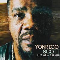 "CD : ""Life Of A Dreamer"" (2016) - Yonrico Scott"