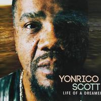 "CD : ""Life Of A Dreamer"" (2016) - Yonrico Scott"