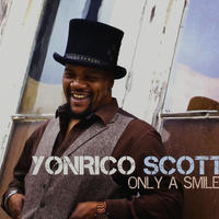 """CD: """"Only A Smile"""" (2015) - Yonrico Scott"""