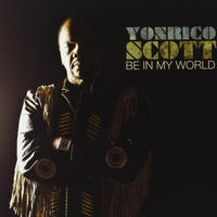 "CD : ""Be In My World"" (2012) - Yonrico Scott"