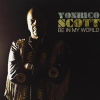 """CD : """"Be In My World"""" (2012) - Yonrico Scott"""