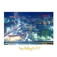 Rethink / Keep Holding On E.P.