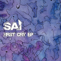 FIRST CRY EP / SAI