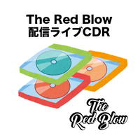The Red Blow 2020/7/23のライブ音源CDR
