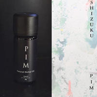 PIM / Natural Herbal Oil  - SHIZUKU / しずく