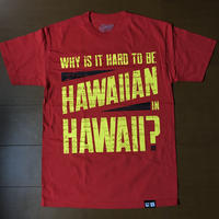 2019 KEPAKEMAPA LINE【HAWAII'S FINEST】HARD TO BE HWN RED