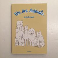 田口美早紀|We Are Animals