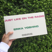 JUST LIKE ON THE RADIO|ERIKA YOSHINO
