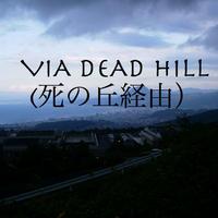 VIA DEAD HILL