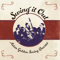 ASIAN GOLDEN SWING QUARTET『Swing it Out』