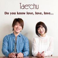 【アルバム】Do you know love, love, love...
