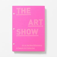 "展覧会カタログ『THE ART SHOW』 / Exhibition Catalogue ""THE ART SHOW"""